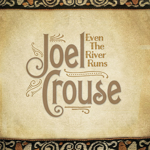 Play & Download Even The River Runs by Joel Crouse | Napster
