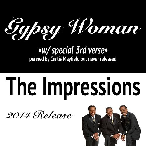 Play & Download Gypsy Woman (Special 3rd Verse) by The Impressions | Napster