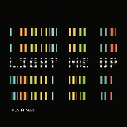 Play & Download Light Me Up by Kevin Max | Napster