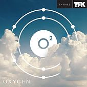 Play & Download Oxygen:Inhale by Thousand Foot Krutch | Napster