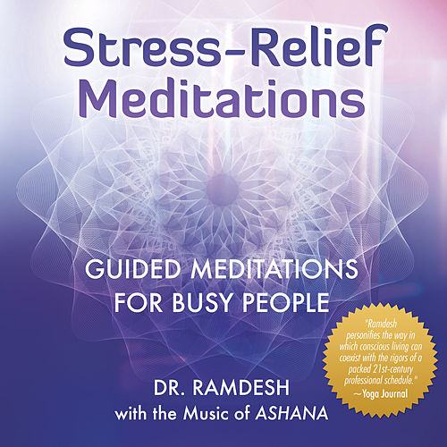 Stress Relief Meditations: Guided Meditations for Busy People by Ramdesh Kaur