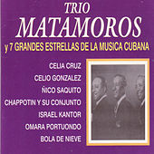 Play & Download Trío Matamoros y 7 Grandes Estrellas de la Música Cubana by Various Artists | Napster