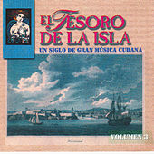 Play & Download El Tesoro de la Isla. Un Siglo de Gran Música Cubana Vol. 3 by Various Artists | Napster
