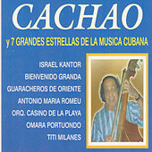 Play & Download Cachao y 7 Grandes Estrellas de la Música Cubana by Various Artists | Napster
