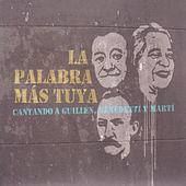 Play & Download La Palabra Más Tuya. Cantando a Guillén, Benedetti y Martí by Various Artists | Napster