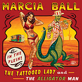 The Tattooed Lady And The Alligator Man by Marcia Ball