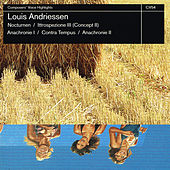 Play & Download Andriessen: Nocturnen,  Ittrospezione III, Anachronie, Conta Tempus & Anachronie II by Various Artists | Napster