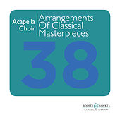 Play & Download A Capella Choir: Arrangements of Classical Masterpieces for Chamber Choir by The Cavendish Voices | Napster