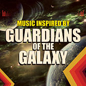 Music Inspired by Guardians of the Galaxy by Various Artists