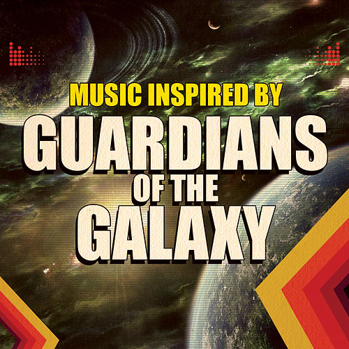 Play & Download Music Inspired by Guardians of the Galaxy by Various Artists | Napster