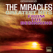 Play & Download Greatest Hits: From The Beginning by The Miracles | Napster