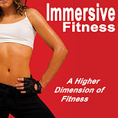Immersive Fitness (A Higher Dimension of Fitness) by Various Artists