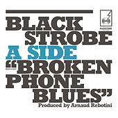 Broken Phone Blues by Black Strobe