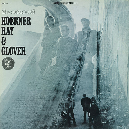 Return of Koerner, Ray & Glover by Koerner, Ray & Glover