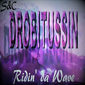 Play & Download Screwed and Chopped: Ridin' da Wave by DJ Drobitussin | Napster