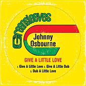 Play & Download Give A Little Love by Johnny Osbourne | Napster