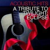 Play & Download Acoustic Hits - A Tribute to Twilight: Eclipse by Acoustic Hits | Napster