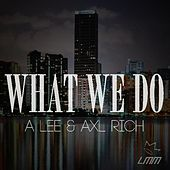 What We Do (feat. AllxCaps) by Lee