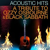 Play & Download Acoustic Hits - A Tribute to Ozzy Osbourne & Black Sabbath by Acoustic Hits | Napster