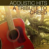 Play & Download Acoustic Hits - A Tribute to Creed by Acoustic Hits | Napster
