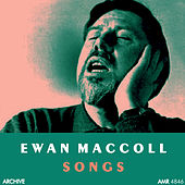 Play & Download Songs by Ewan MacColl | Napster