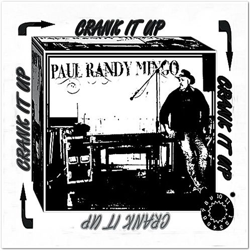 Play & Download Crank It Up by Paul Randy Mingo | Napster