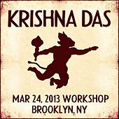 Play & Download Live Workshop in Brooklyn, NY - 03/24/2013 by Krishna Das | Napster