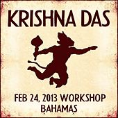 Play & Download Live Workshop in Nassau, BS - 02/24/2013 by Krishna Das | Napster