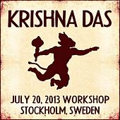 Play & Download Live Workshop in Stockholm, SE - 07/20/2013 by Krishna Das | Napster