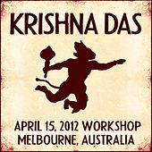 Play & Download Live Workshop in Melbourne, AU - 04/15/2012 by Krishna Das | Napster