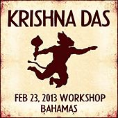 Play & Download Live Workshop in Nassau, BS - 02/23/2013 by Krishna Das | Napster