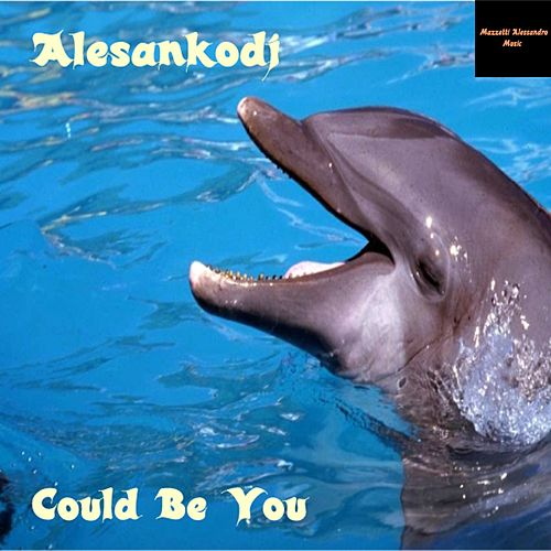 Play & Download Could Be You - EP by Alesankodj (1) | Napster