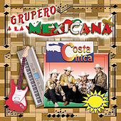 Play & Download Grupero a la Mexicana by Costa Chica | Napster