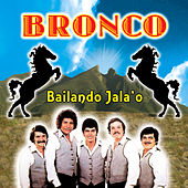 Play & Download Bailando Jala'o by Bronco | Napster