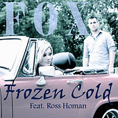 Frozen Cold (feat. Ross Homan) by Fox