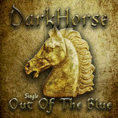 Play & Download Out of the Blue by Dark Horse | Napster