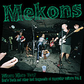 Where Were You? Hen's Teeth... Vol. 2 by The Mekons