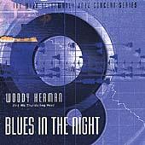 Blues In The Night by Woody Herman