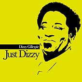 Play & Download Just Dizzy by Dizzy Gillespie | Napster