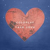 Play & Download True Love by Coldplay | Napster