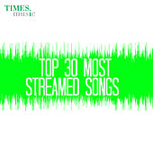 Play & Download Top 30 Most Streamed Songs by Various Artists | Napster