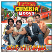 Play & Download Sigue Mi Cumbia by Latino Cumbia Boys | Napster