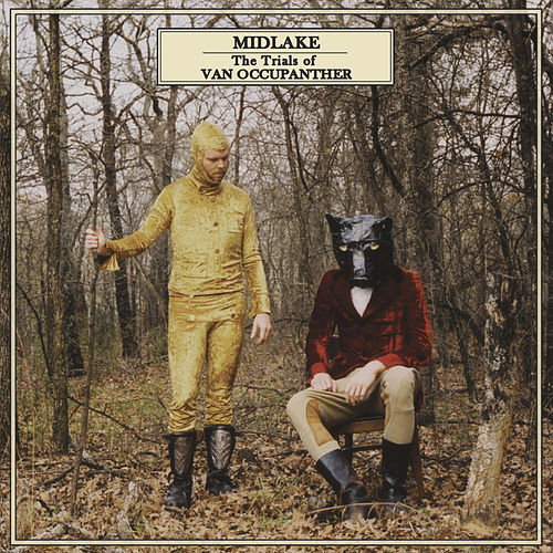 The Trials Of Van Occupanther by Midlake