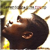 Never Gonna Give You Up by Busy Signal