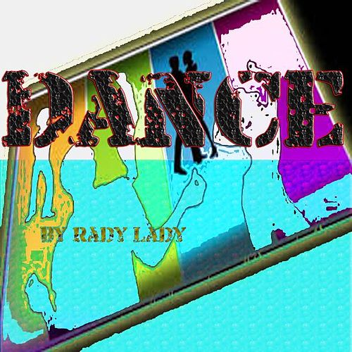 Dance by Rady Lady