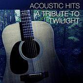 Play & Download Acoustic Hits - A Tribute to Twilight by Acoustic Hits | Napster