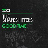 Good Time by The Shapeshifters