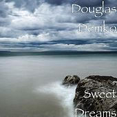 Play & Download Sweet Dreams by Douglas Demko | Napster