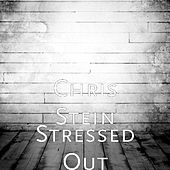 Play & Download Stressed Out by Chris Stein | Napster
