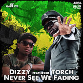 Never See We Fading - Single by Dizzy